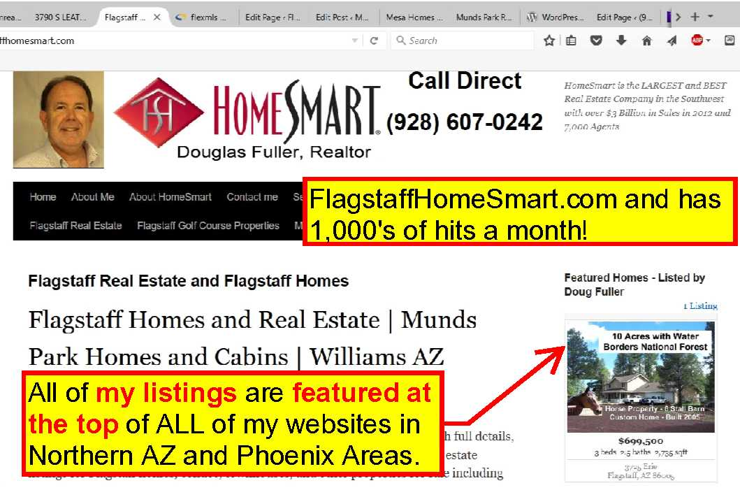 All of my listings are featured at the top of ALL of my websites in Northern AZ and in the Phoenix areas.