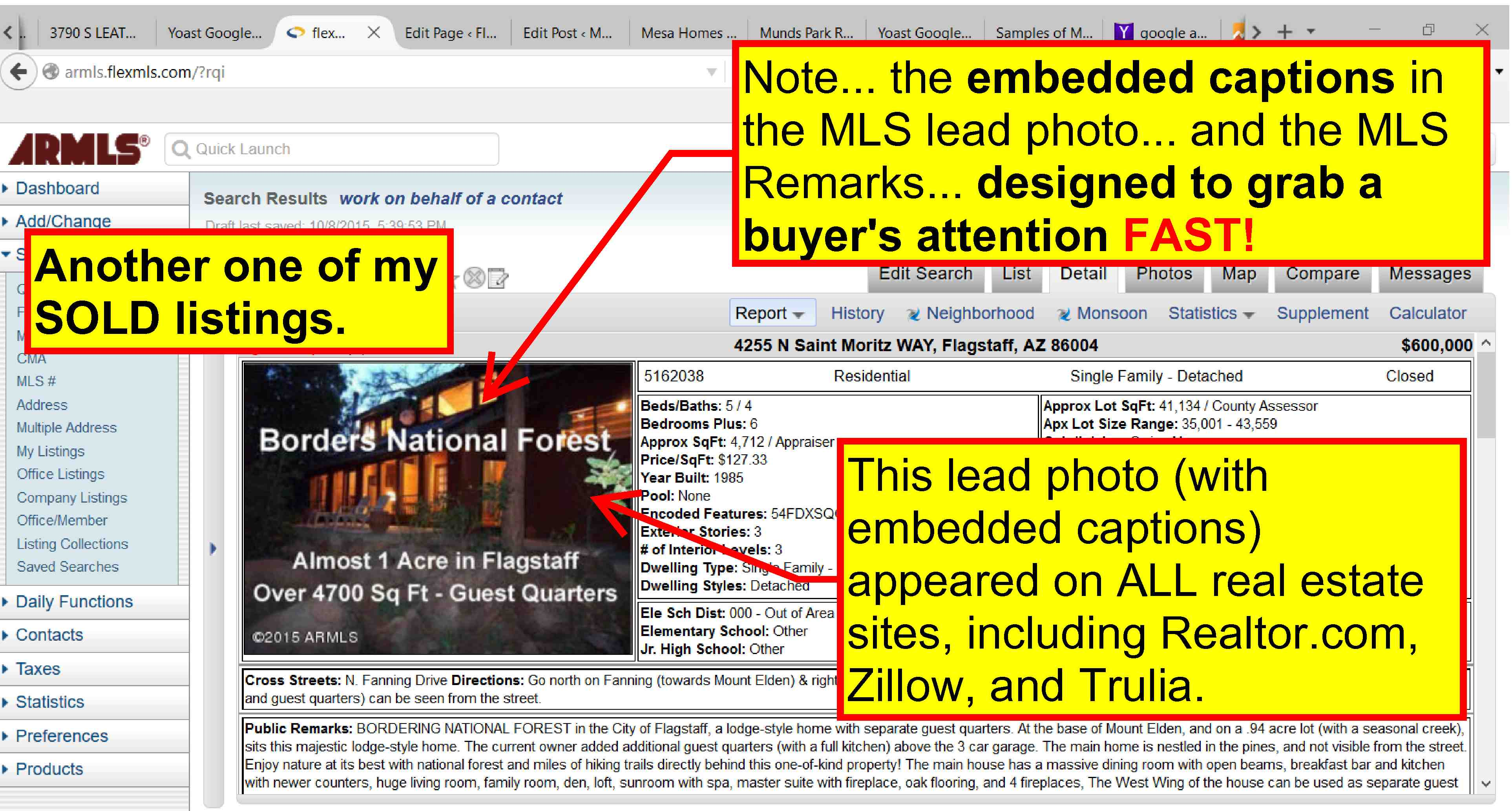 My listings have embedded captions in the lead photos which appear on ALL real estate websites, including Realtor.com, Trulia, and Zillow.